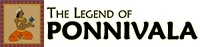 Legend Of Ponnivala